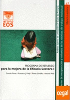 Eficacia Lectora I . Cuaderno de recuperación y refuerzo de las técnicas de trabajo. intelectual por Flores, C. PDF
