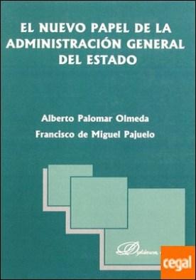 EL NUEVO PAPEL DE LA ADMINISTRACIÓN GENERAL DEL ESTADO