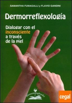 Dermorreflexología. Dialogar con el inconsciente a través de la piel