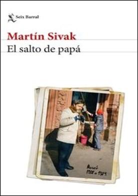 El salto de papá por Martín Ernesto Sivak