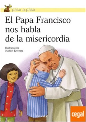 El Papa Francisco nos habla de la misericordia por Papa Francisco PDF