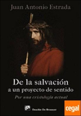 De la salvación a un proyecto de sentido . por una cristología actual