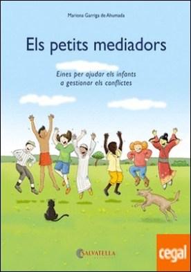 Els petits mediadors . Eines per ajudar els infants a gestionar els conflictes