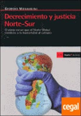 Decrecimiento y justicia Norte-Sur . O cómo evitar que el Norte Global condene a la humanidad al colapso