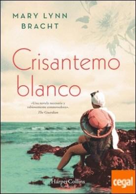 Crisantemo Blanco por Lynn Bracht, Mary PDF