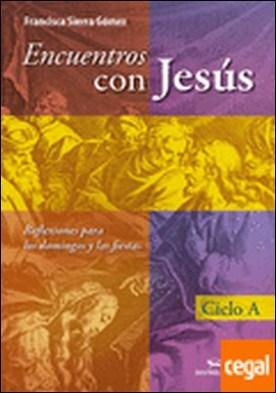 Encuentros con Jesús . ciclo A