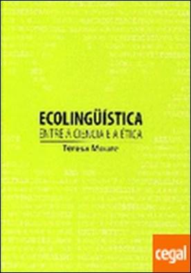 Ecolingüística. Entre a ciencia e a ética por Moure, Teresa