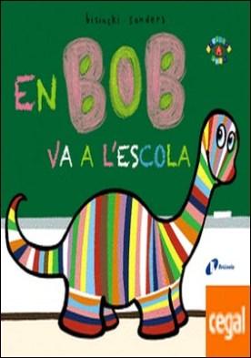 En Bob va a l'escola por Bisinski, Pierrick