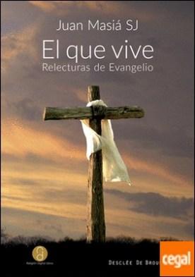El que vive. Relecturas de evangelio