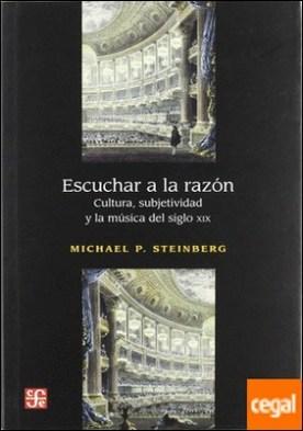 Escuchar a la razón : Cultura, subjetividad y la música del siglo XIX