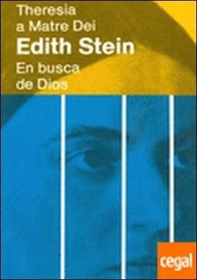 Edith Stein . En busca de Dios