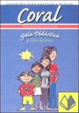 Coral. Guia . Guía didáctica y solucionarios