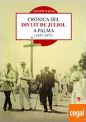 Crònica del Divuit de juliol a Palma (1937-1977) por Nadal i Soler, Antoni