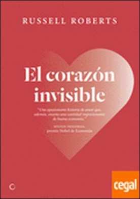 El corazón invisible . Un romance liberal por Roberts, Russell