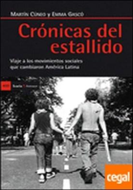Crónicas del estallido . viaje a los movimientos sociales que cambiaron América Latina