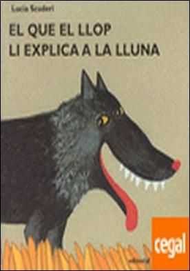 El que el llop li explica a la lluna