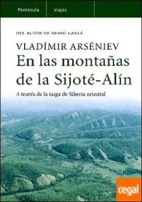 En las montañas de la Sijoté-Alín. . A través de la taiga de Siberia oriental