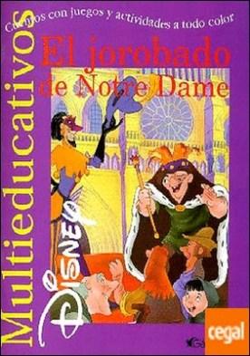 El jorobado de Notre Dame . Cuentos con juegos y actividades a todo color