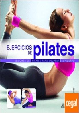 Ejercicios de Pilates . Sesiones de Pilates para Moldear tu Cuerpo