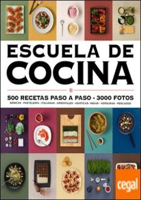 Escuela de cocina (edición actualizada) (Escuela de cocina) . 500 recetas paso a paso - 3000 fotos