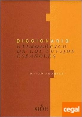 Diccionario etimologico sufijos españole