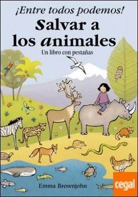 ¡Entre todos podemos! Salvar a los animales por Desconocido PDF