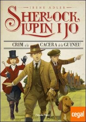 Crim a la cacera de la guineu . Sherlock, Lupin i jo 9