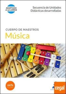 Cuerpo de Maestros Música. Secuencias de unidades didácticas desarrolladas . Secuencia de unidades didácticas desarrolladas. (Adaptado a la LOMCE) por CENTRO DE ESTUDIOS VECTOR, S.L. PDF