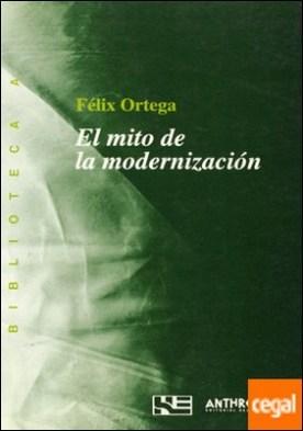 El mito de la modernización . las paradojas del cambio social