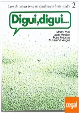 Digui, digui. Curs de català per a no-catalanoparlants adults. Llibre de l'alumne. Nivell 2