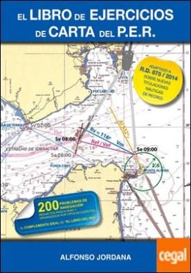 El libro de ejercicios de carta del PER . Adaptado a R.D. 875/2014 sobre nuevas titulaciones náuticas de recreo