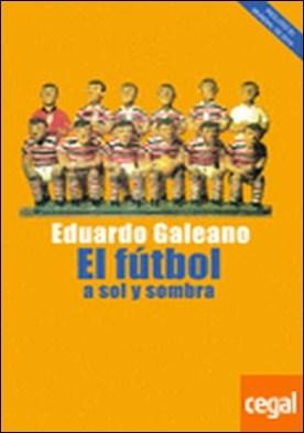 El fútbol a sol y sombra (2010) . Incluido el Mundial de 2010