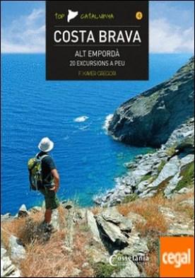 Costa Brava - Alt Empordà . 20 excursions a peu