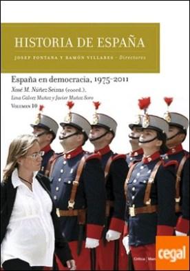 España en democracia, 1975-2011 . Historia de España Vol. 10