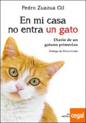 En mi casa no entra un gato . Diario de un gatuno primerizo