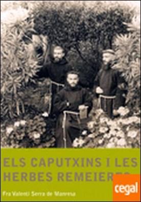 Els caputxins i les herbes remeieres por Serra de Manresa, Fra Valentí PDF