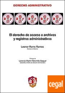 El derecho de acceso a archivos y registros administrativos
