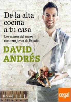 De la alta cocina a tu casa . Los menús del mejor cocinero joven de España