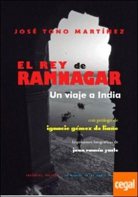 El rey de Ramnagar . Un viaje a la India por Jose Tono Martinez