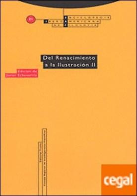 Del Renacimiento a la Ilustración II . Vol. 21