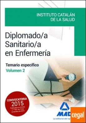 Diplomado/a Sanitario/a en Enfermería del Instituto Catalán de la Salud. Temario específico volumen 2