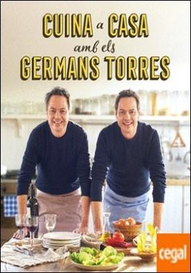 Cuina a casa amb els germans Torres por TORRES, JAVIER