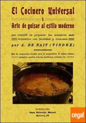 El cocinero universal o arte de guisar al estilo moderno por Nait, A. de