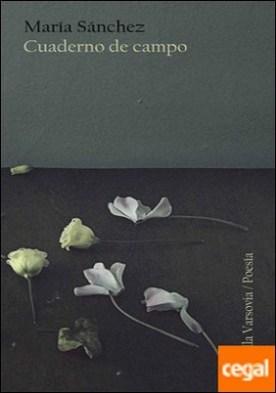 Cuaderno de campo por Sánchez Rodríguez, María PDF