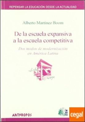 De la escuela expansiva a la escuela competitiva . dos modos de modernización en América Latina