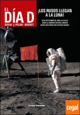El día D nº 02 /03 ¡Los rusos llegan a la luna!