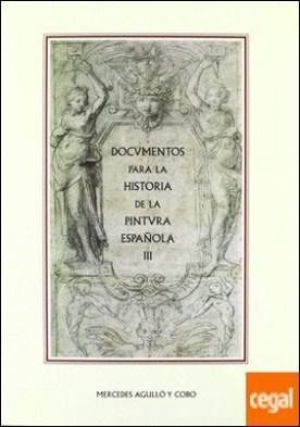 Documentos para la historia de la pintura española