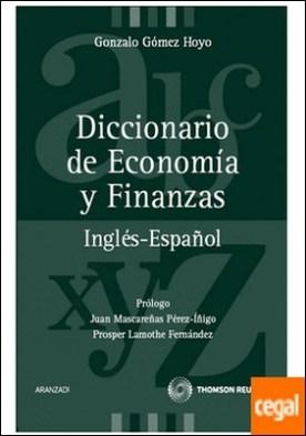 Diccionario de Economía y Finanzas - Inglés-Español por Gómez Hoyo, Gonzalo