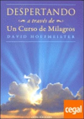 Despertando . a través de un curso de milagros por Hoffmeister, David PDF