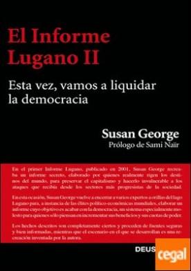 El Informe Lugano II . Esta vez, vamos a liquidar la democracia